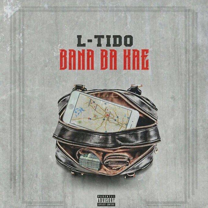 New Release: L-Tido - Bana Ba Kae