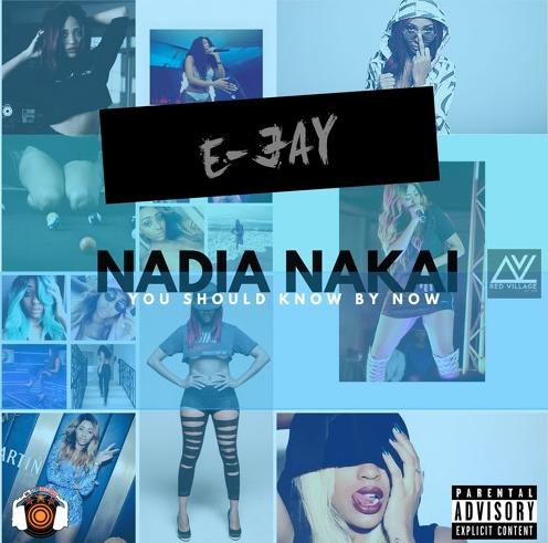 New Release: E-Jay - Nadia Nakai