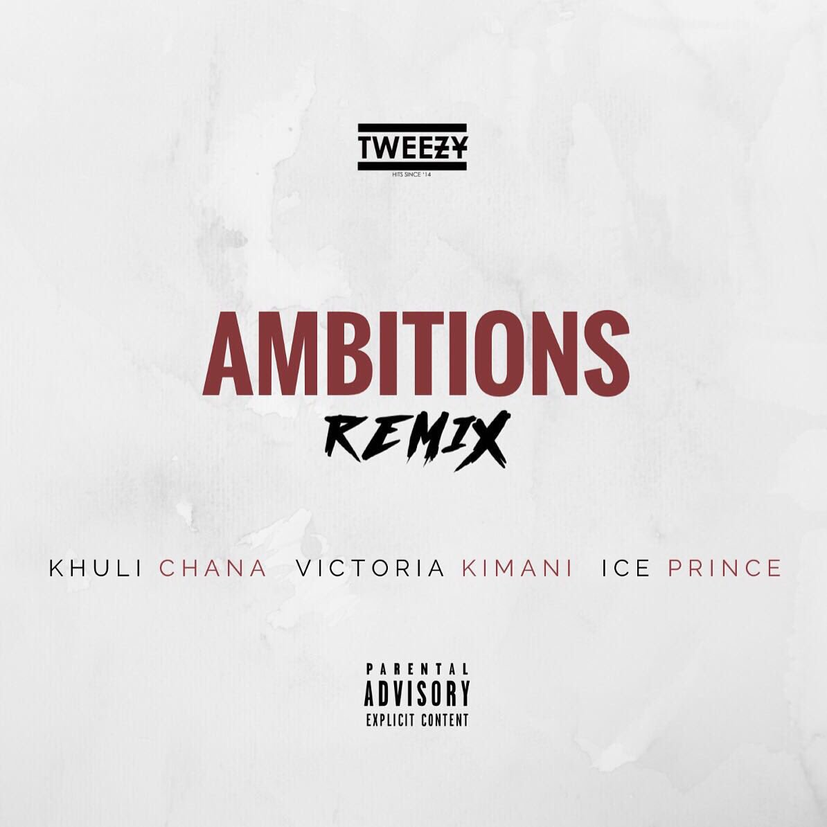 New Release: Tweezy - Ambitions Remix [ft Ice Prince, Victoria Kimani, Khuli Chana]