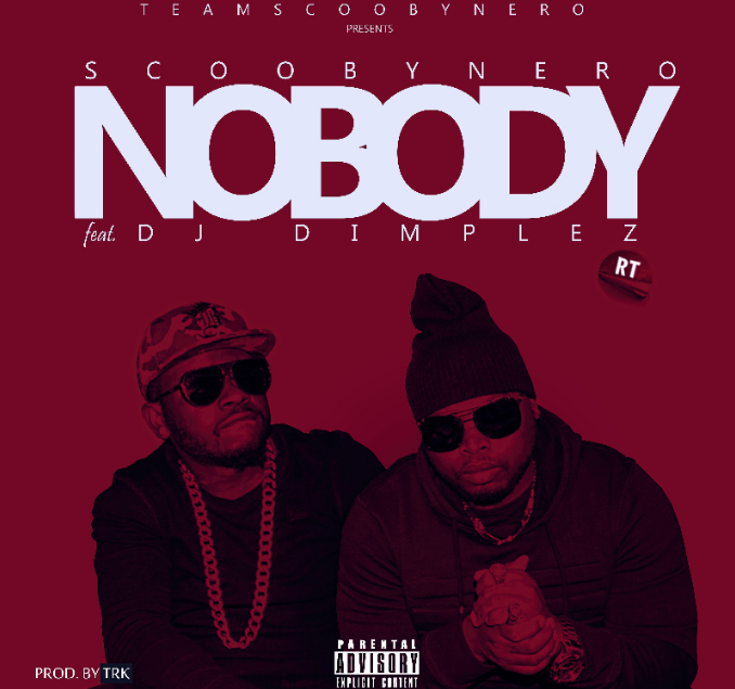 New Release: Scooby Nero - Nobody [ft DJ Dimplez]