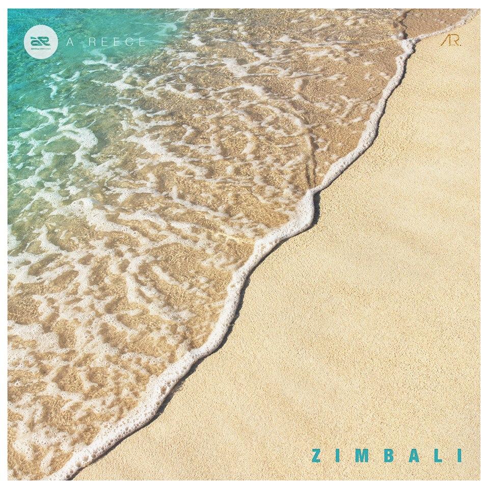 New Release: A-Reece - Zimbali