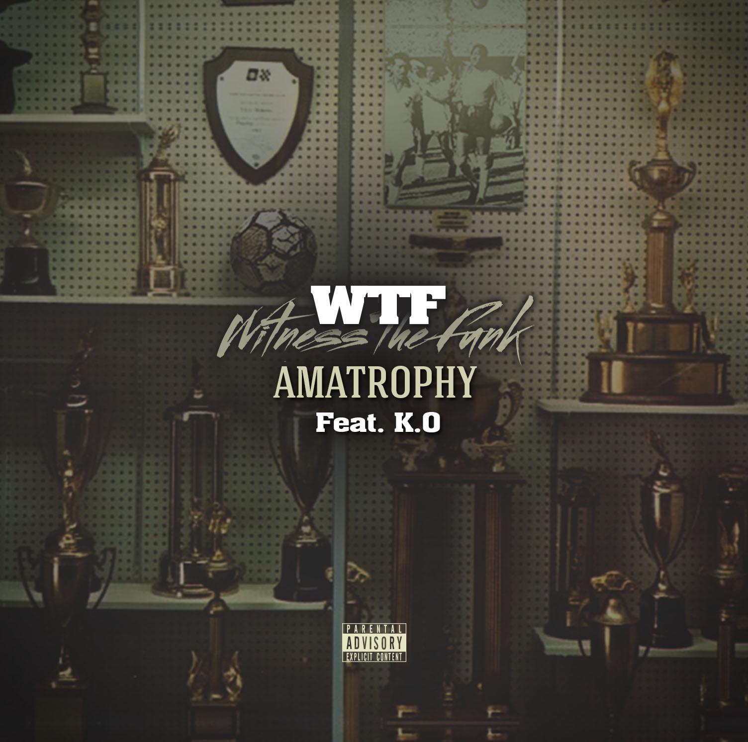 New Release: WTF - AmaTrophy [ft K.O]