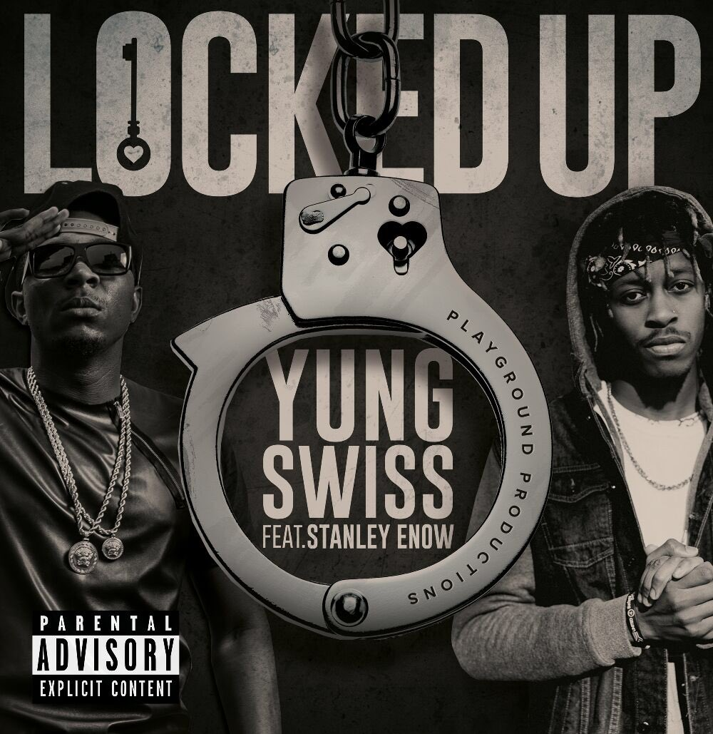 New Release Yung Swiss Locked Up [ft Stanely Enow]