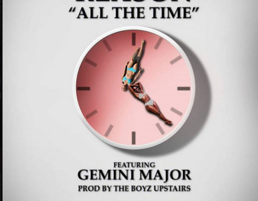 New Music: Reason ft Gemini Major - All The Time