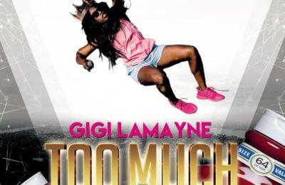 New Release: Gigi Lamayne - Too Much