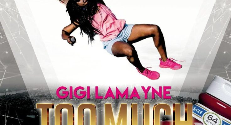New Release: Gigi Lamayne - Too Much
