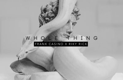 New Release: Frank Casino - The Whole Thing Remix [ft Riky Rick]