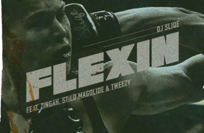 Download- DJ Sliqe - Flexin ft Stilo Magolide Tweezy & Zingah