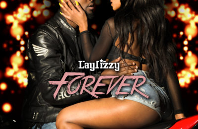 "Laylizzy Drops New Single Titled ""Forever"""