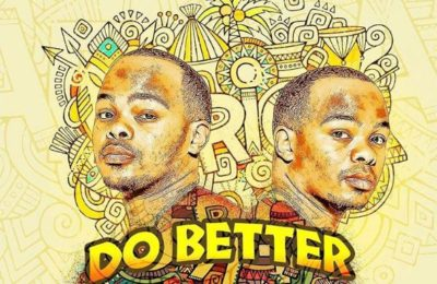 New Release! Major League DJz -Do Better ft Patoranking, Riky Rick & Kly
