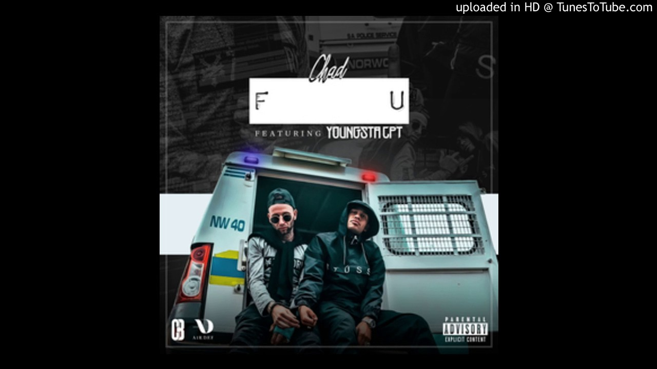 Fire: Chad Da Don - F U [ft Youngsta CPT]