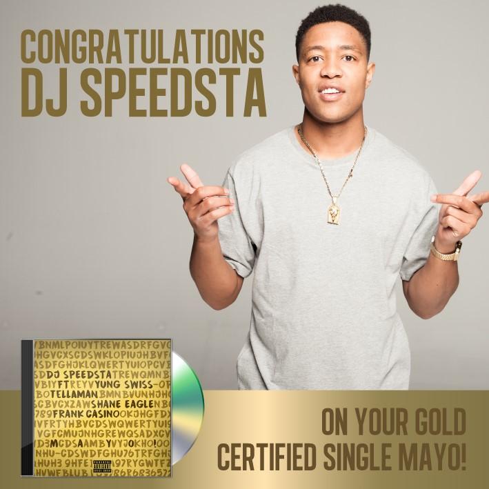 DJ Speedsta's Mayo Has Gone Gold