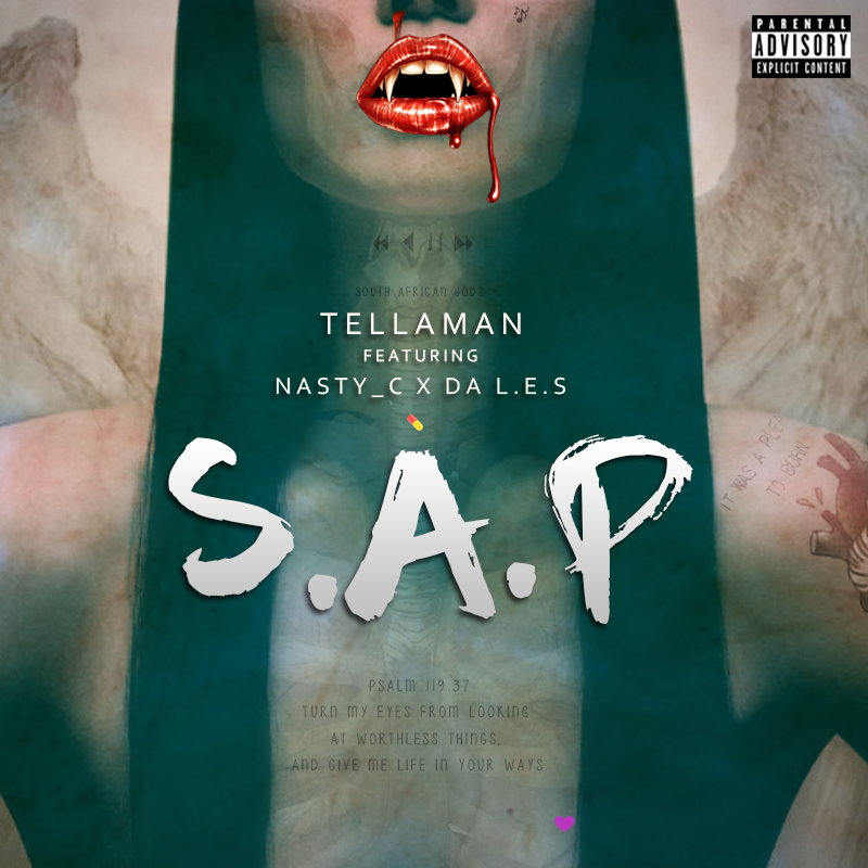 New Release: Tellaman - S.A.P [ft Nasty C & Da LES]