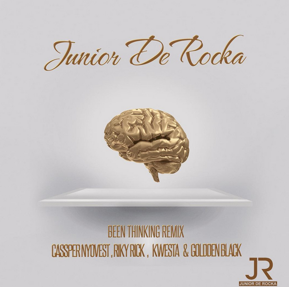Junior De Rocka - Been Thinking Remix [ft Cassper, Riky Rick, Kwesta]