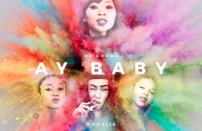 New Release: Ms Cosmo - Ay Baby [ft Moozlie, Rouge, Sho Madjozi]