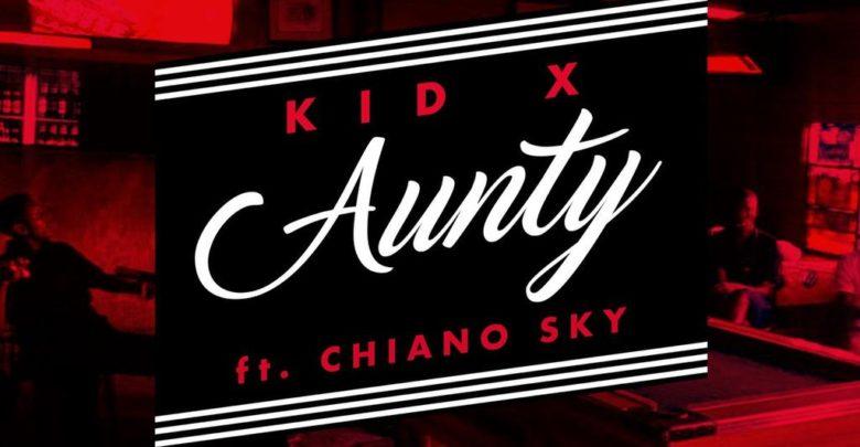 Stream & Download: Kid X - Aunty [ft ChainoSky]