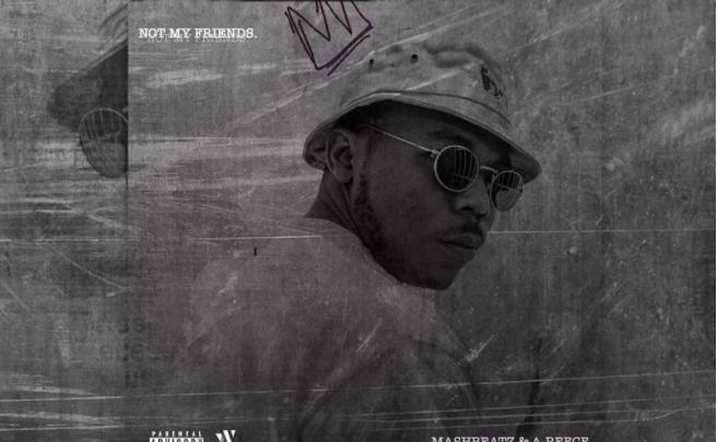 Download: MashBeatz - Not My Friends [ft A-Reece]