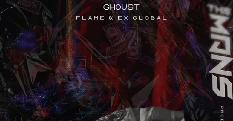 Ghoust Drops The Man's Ft Flame And Ex Global